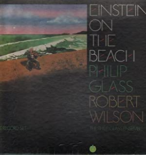 Einstein On The Beach. SIGNED.: Wilson, Robert - Glass, Philip.