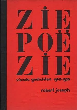 Zie Poë Zie. Visuele Gedichten 1965-1970. SIGNED.: Joseph, Robert (Hilversum, 1943).