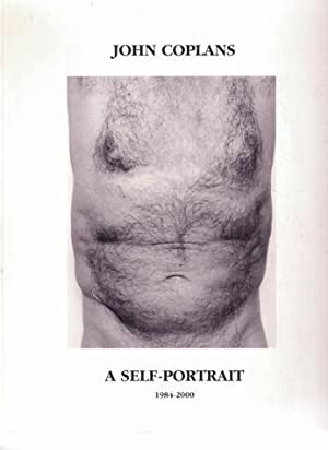 John Coplans: A Self-Portrait 1984-2000. FINE COPY.: Coplans, John -