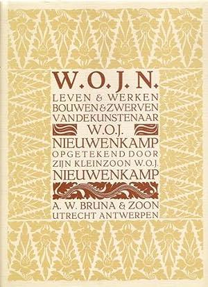 W.O.J.N. Nieuwenkamp. Leven & Werken, Bouwen & Zwerven van de kunstenaar, opgetekend door ...