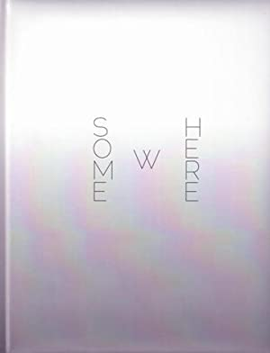 Some(w)here (Somewhere). SIGNED/FINE COPY.: Gonzalez, Andres -