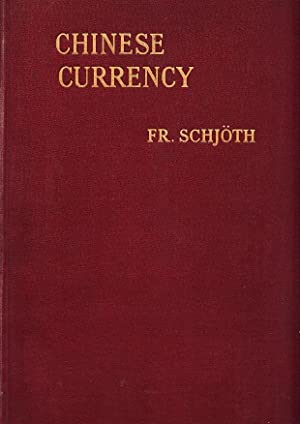 Chinese Currency - The Currency Of The Far East. The Schjoth Collection at the Numismatic Cabinet ...