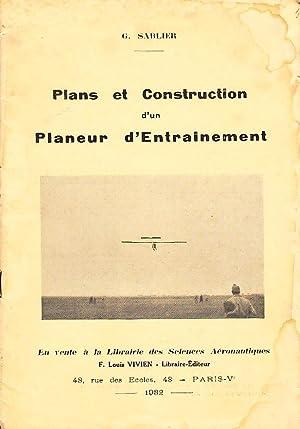 Plans et construction d'un planeur d'entrainement.: SABLIER, Georges,
