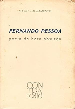 Fernando Pessoa. Poeta da hora absurda.: SACRAMENTO, Mário,