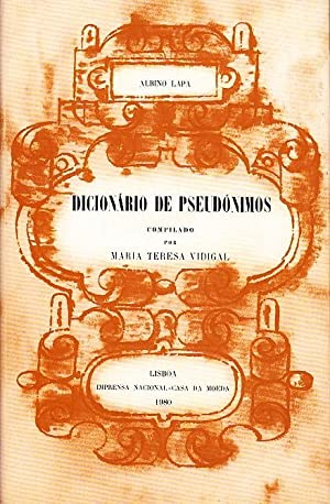 Dicionário de pseudónimos.: LAPA, Albino, 1898-1968