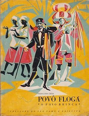 Pôvô Flogá. O povo brinca. Folclore de São Tomé e Principe.: REIS, Fernando, 1917-1992