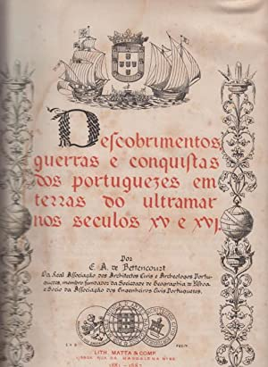 Descobrimentos, guerras e conquistas dos portugueses em terras do ultramar nos seculos XV e XVI.: ...