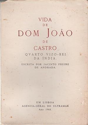 Vida de Dom. João de Castro, quarto vizo-rei da India.: ANDRADE, Jacinto Freire de, 1597-1657