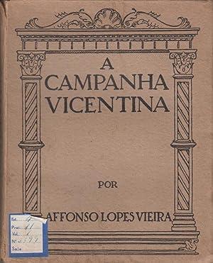 A campanha vicentina. Conferencias & outros escritos: VIEIRA, Afonso Lopes,