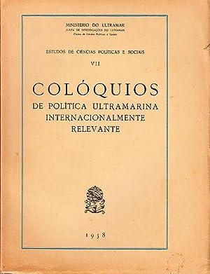 Colóquios de política ultramarina internacionalmente relevante.: MOREIRA, Adriano, /