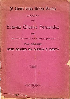 Os crimes d'uma defesa politica. Resposta de: FERNANDES, Estevão Oliveira,