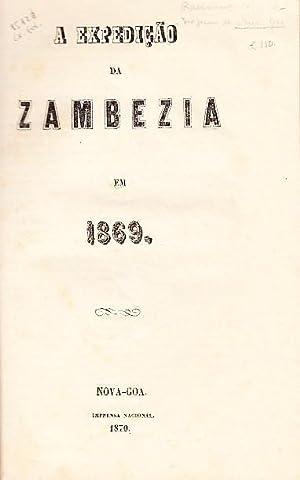A expedição da Zambezia em 1869.: ALMEIDA, António Tavares de,
