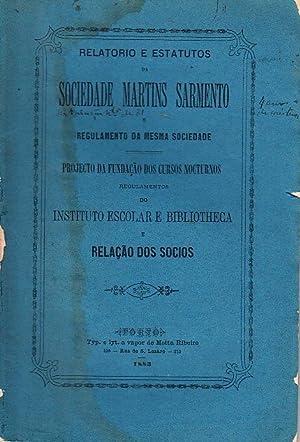 Relatório e estatutos da Sociedade Martins Sarmento e regulamento da mesma sociedade. Projecto da ...