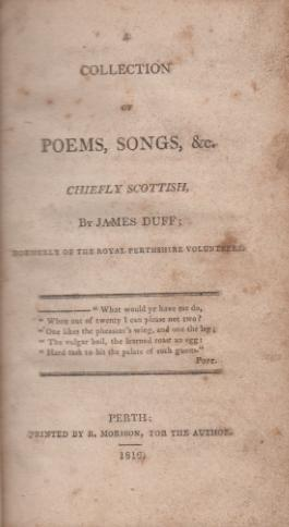 A Collection of Poems, Songs, &c. Chiefly Scottish, by. Formerly of the Royal Perthshire ...