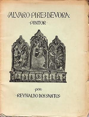 Alvaro Pires d' Évora. Pintor quatrocentista em Itália: SANTOS, Reynaldo dos, 1880-1970 (pref.)...