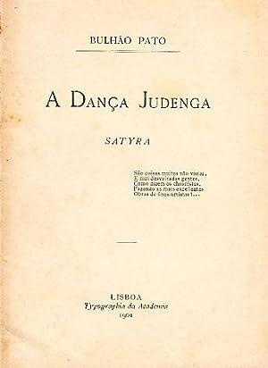 A dança judenga. Satyra.: PATO, [Raimundo António