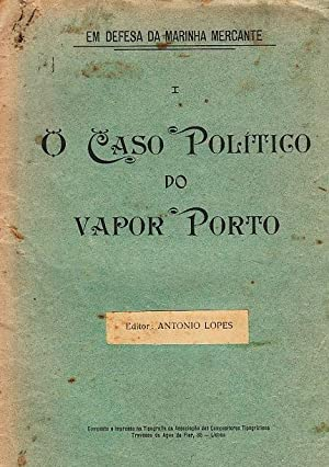 O caso político do vapor Porto.: LOPES, António,
