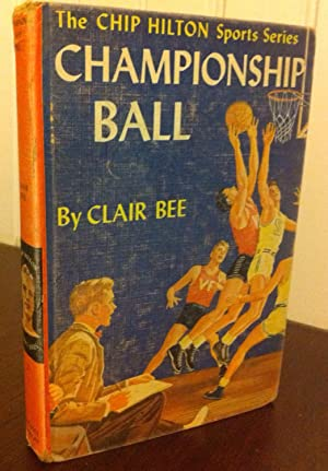 Championship Ball: The Chip Hilton Sports Series: Bee, Clair