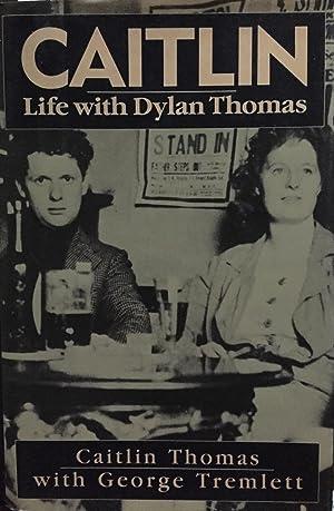 Caitlin: Life With Dylan Thomas: Thomas, Caitlin