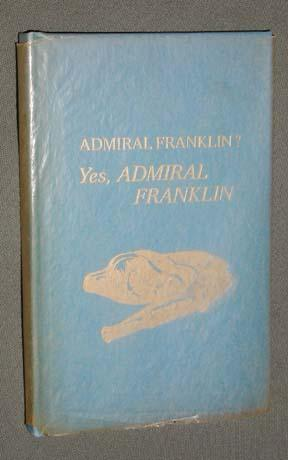 Admiral Franklin? Yes Admiral Franklin