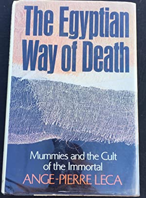 The Egyptian Way of Death: Mummies and: Leca, Ange Pierre