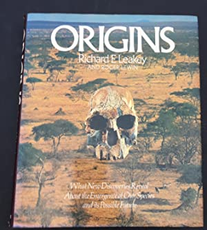 Origins: What New Discoveries Reveal About the: Leakey, Richard