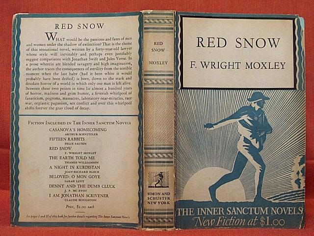 RED SNOW MOXLEY, F. WRIGHT Softcover VERY GOOD+ IN STIFF PAPER WRAPS. THE INNER SANCTUM NOVELS BLUE AND WHITE PRINTED PAPER COVERED STIFF PAPER WRAPS WITH BLUE ENDPAPERS, AND TOP EDGE STA