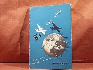 B'S (B-17) EYE VIEW OF A FLIGHT: MEIGS, MERRILL C.