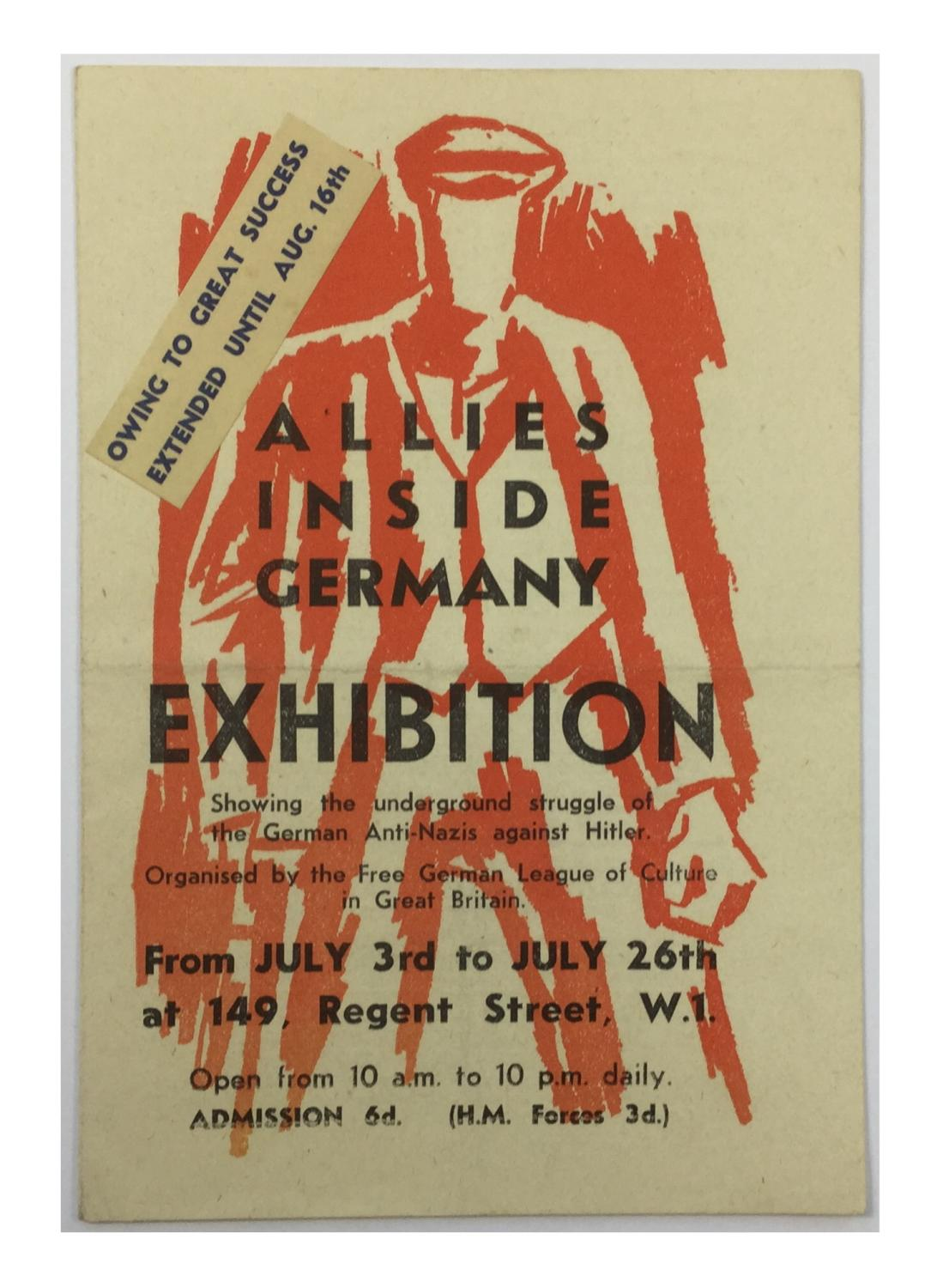 Allies inside Germany. Exhibition. Showing the underground struggle of the German Anti-Nazis against Hitler. Organised by the Free German League of Culture in Great Britain. From July 3rd to July 26th at 149, Regent Street, W. 1. Open from 10 a.m. to 10 p