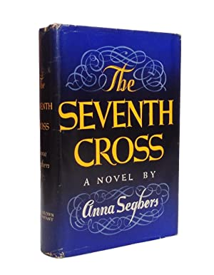 The Seventh Cross [Das siebte Kreuz]. Translated: Seghers, Anna.