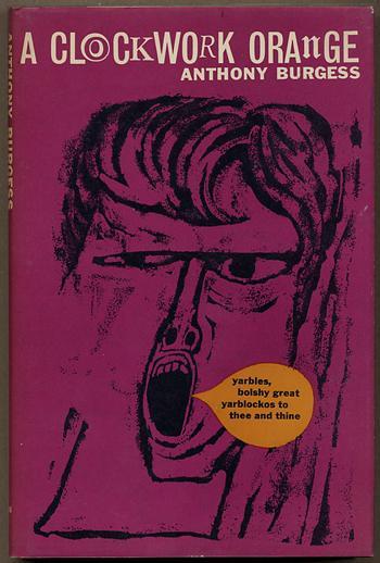 A CLOCKWORK ORANGE: Burgess, Anthony (pseudonym of John Anthony Burgess Wilson)