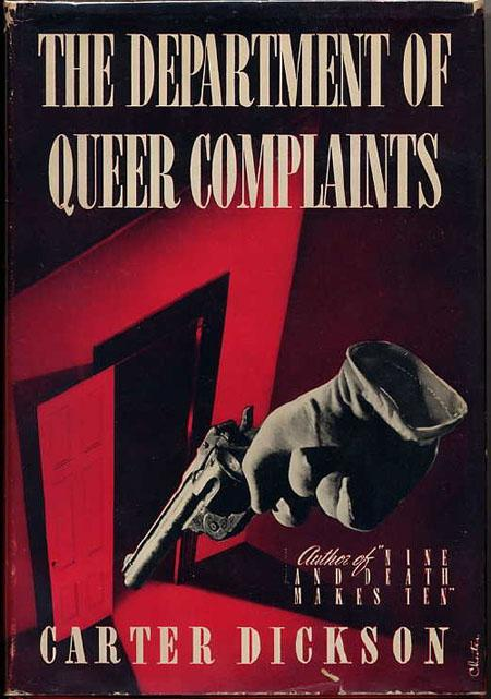 THE DEPARTMENT OF QUEER COMPLAINTS: Carr, John Dickson, writing as
