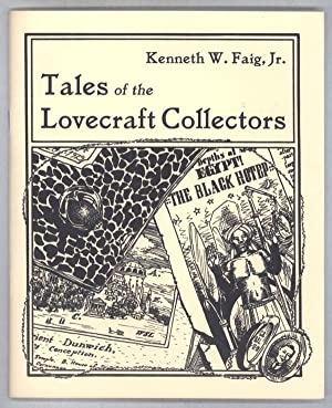 TALES OF THE LOVECRAFT COLLECTORS: Faig, Kenneth W.,