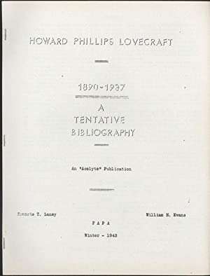 HOWARD PHILLIPS LOVECRAFT 1890-1937: A TENTATIVE BIBLIOGRAPHY [cover title]: Lovecraft, Howard ...