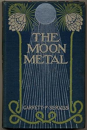 THE MOON METAL: Serviss, Garrett P[utman]