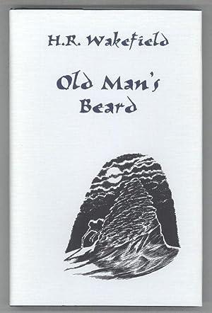 OLD MAN'S BEARD: FIFTEEN DISTURBING TALES: Wakefield, H[erbert] Russell