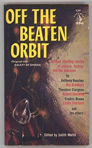 OFF THE BEATEN ORBIT (Original Title: GALAXY: Merril, Judith (editor)