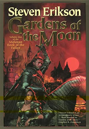 GARDENS OF THE MOON: BOOK ONE OF THE MALAZAN BOOK OF THE FALLEN: Erikson, Steven