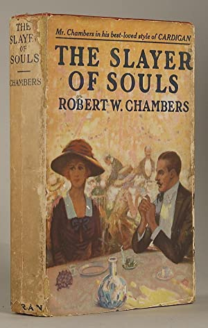 THE SLAYER OF SOULS .: Chambers, Robert W[illiam]