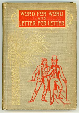 WORD FOR WORD AND LETTER FOR LETTER: A BIOGRAPHICAL ROMANCE .: Biddle, A. J. Drexel