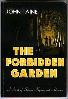THE FORBIDDEN GARDEN .: Taine, John (pseudonym of Eric Temple Bell)