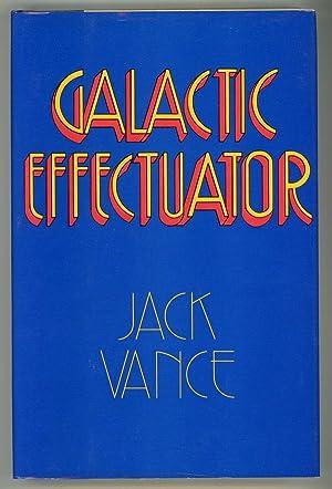 GALACTIC EFFECTUATOR: Vance, John Holbrook, writing as
