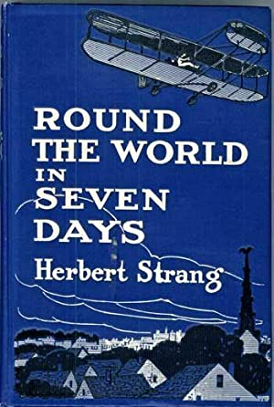 ROUND THE WORLD IN SEVEN DAYS .: Strang, Herbert (pseudonym of George Herbert Ely and C. J. ...