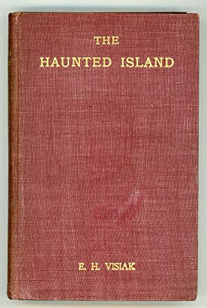 THE HAUNTED ISLAND: A PIRATE ROMANCE: Visiak, E. H. (pseudonym of Edward Harold Physick)