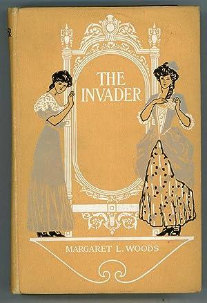 THE INVADER: A NOVEL: Woods, Margaret L[ouisa]