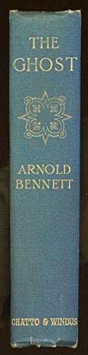 THE GHOST: A FANTASIA ON MODERN THEMES: Bennett, [Enoch] Arnold
