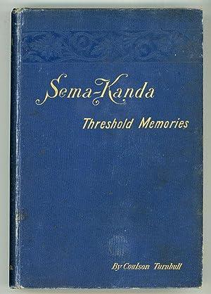 SEMA-KANDA: THRESHOLD MEMORIES. A MYSTIC'S STORY .: Turnbull, Coulson