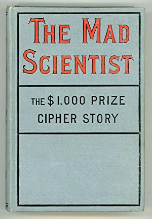 THE MAD SCIENTIST: A TALE OF THE FUTURE .: McDonald, Raymond (pseudonym of Edward Richard McDonald ...