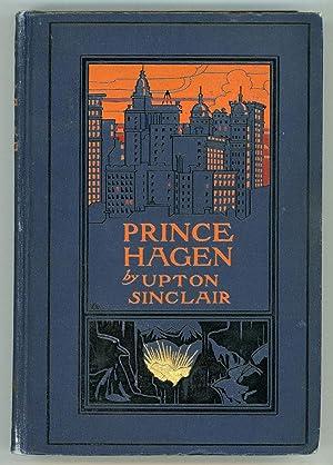 PRINCE HAGEN: A PHANTASY .: Sinclair, Upton [Beall]