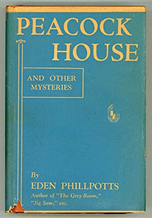 PEACOCK HOUSE AND OTHER MYSTERIES: Phillpotts, Eden